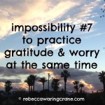 the impossible couple: gratitude and worry